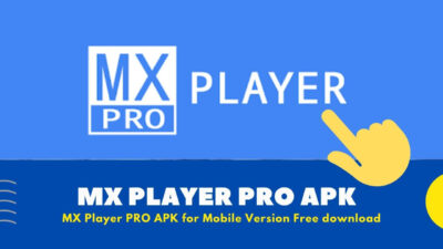 MX Player Pro APK Without Ads For Android Version [ Free Download ]
