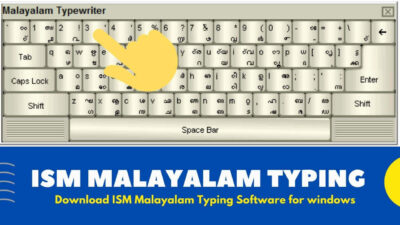 ISM Malayalam Typing Software For Windows [ Free Download 2020 ]